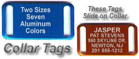 Two versatile sizes to fit most popular collars!  Carefully engraved in lightweight anodized aluminum...